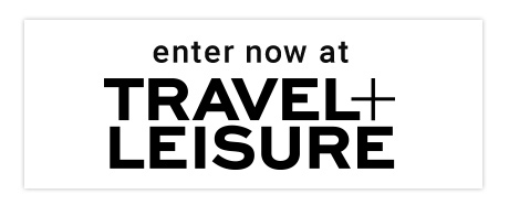 Enter Now at Travel+Leisure