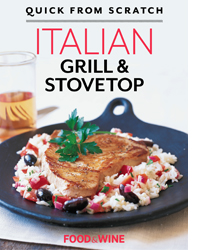 Quick from Scratch: Italian Grill & Stovetop