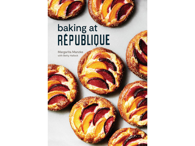 Baking at République: Masterful Techniques and Recipes by Margarita Manzke