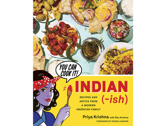 Indian-ish: Recipes and Antics from a Modern American Family by Priya Krishna