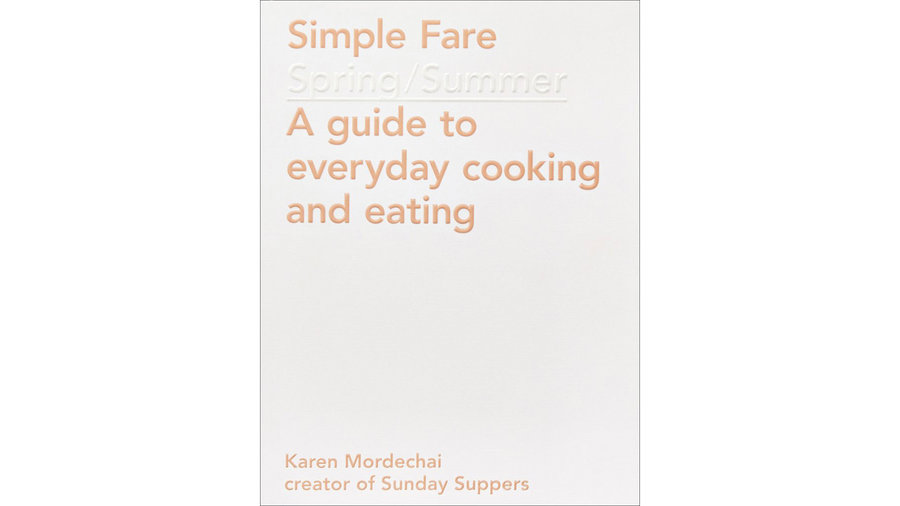 New cookbooks to buy for your mom or keep for yourself food wine simple fare spring and summer solutioingenieria Choice Image