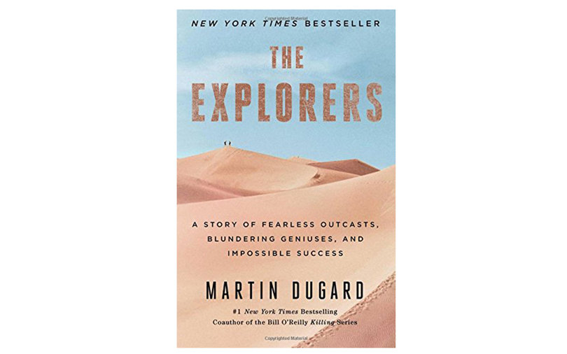 'The Explorers: A Story of Fearless Outcasts, Blundering Geniuses, and Impossible Success'