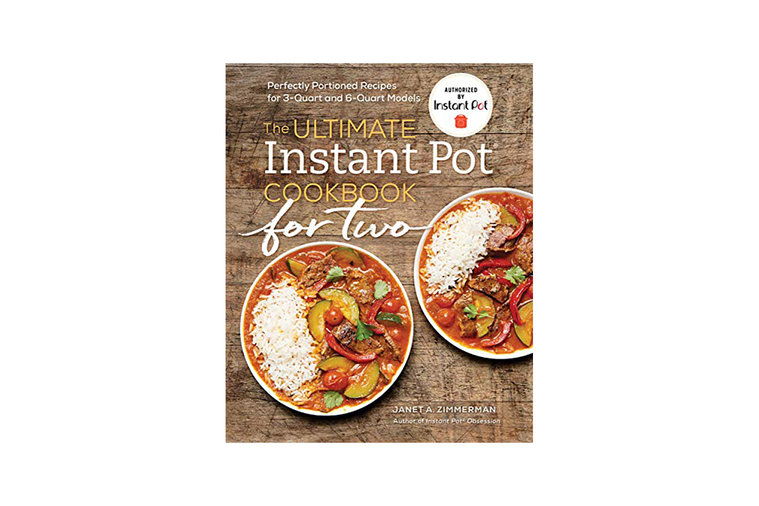 The Ultimate Instant Pot Cookbook for Two