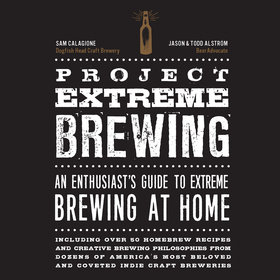 Food & Wine: New Extreme Homebrewing Book Brings Craft Beer's Experimentation Home