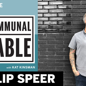 Food & Wine: Communal Table Podcast: Philip Speer