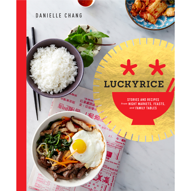 Food & Wine: Lucky Rice: Stories and Recipes from Night Markets, Feasts, and Family Tables