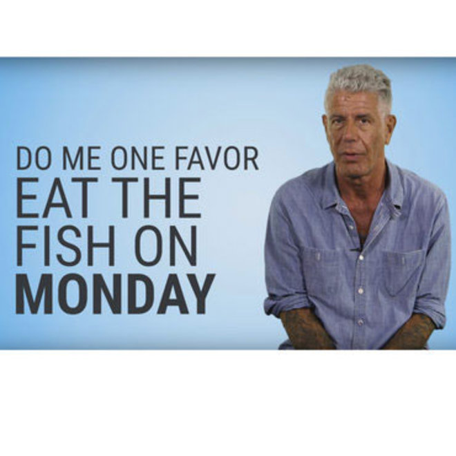 Food & Wine: Anthony Bourdain Declares Now You Can Eat Fish on Mondays