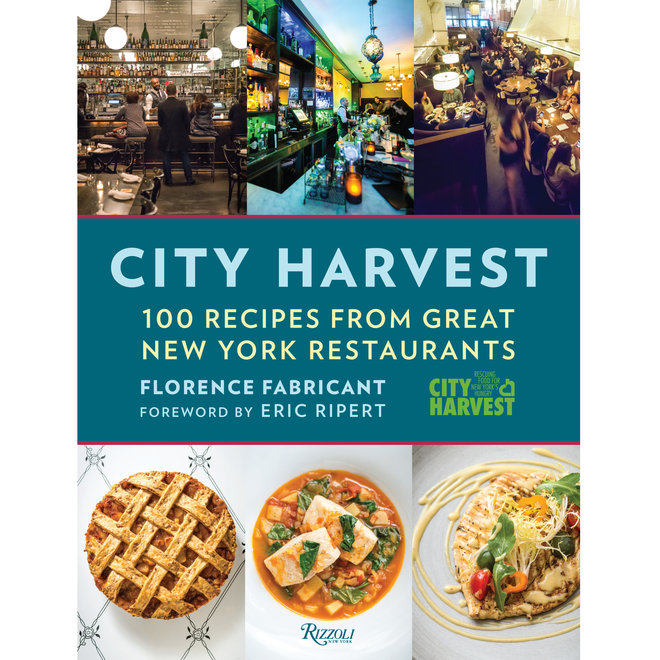 Food & Wine: City Harvest: 100 Recipes From Great New York Restaurants