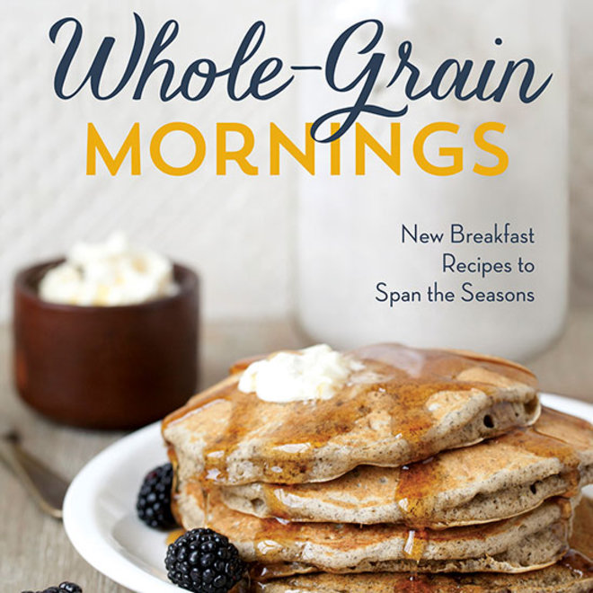 Food & Wine: Whole-Grain Mornings cookbook by Megan Gordon