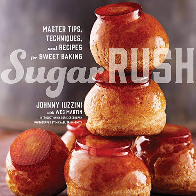 Food & Wine: Sugar Rush: Master Tips, Techniques, and Recipes for Sweet Baking