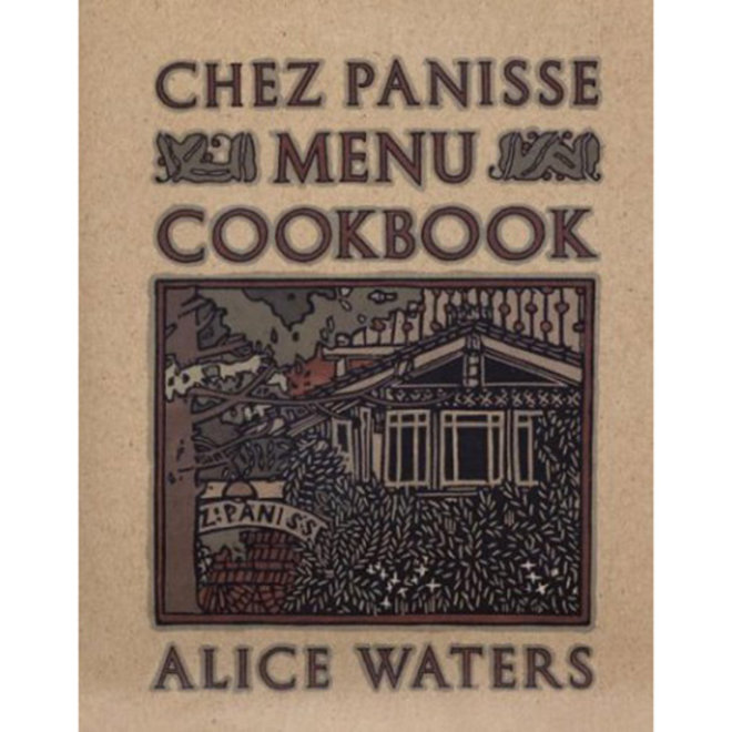 Food & Wine: The Alice Waters Cookbook Everyone Should Own