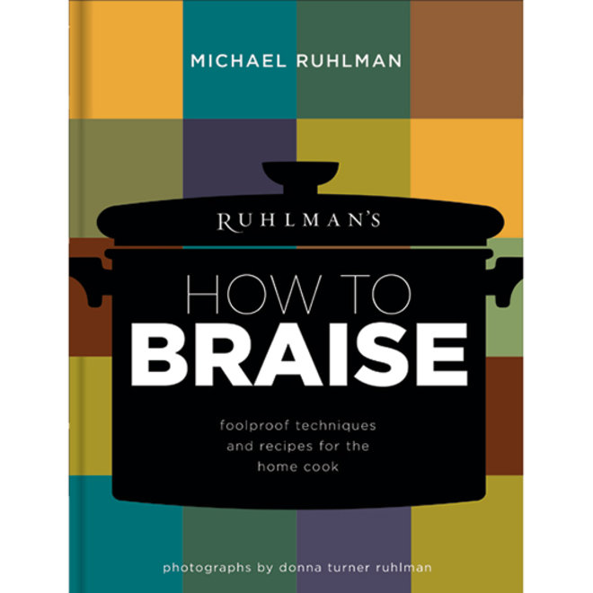 Food & Wine: Braising Tips from Michael Ruhlman