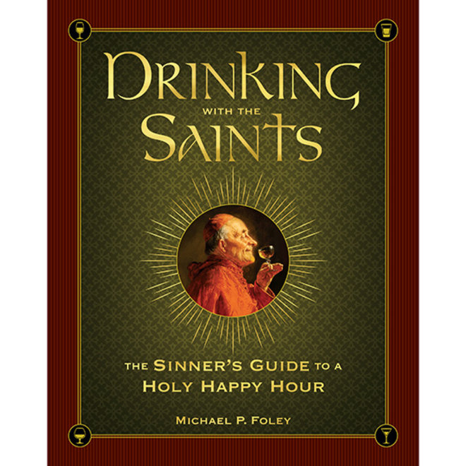 Food & Wine: Drinking with Saints