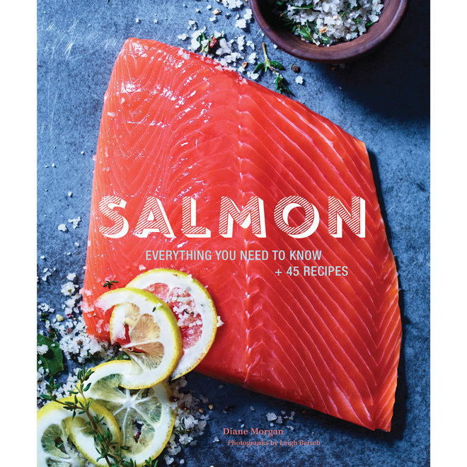 Salmon: A Cookbook by Diane Morgan