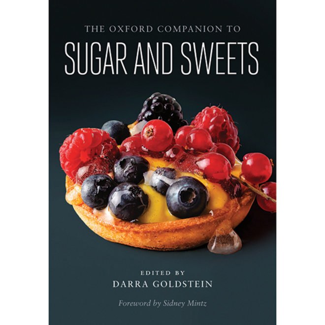 Food & Wine: The Oxford Companion to Sugar and Sweets