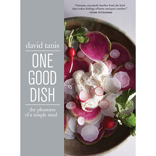 Food & Wine: One Good Dish by David Tanis