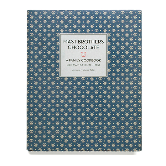 Food & Wine: Mast Brothers Chocolate: A Family Cookbook