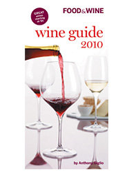 Food & Wine: Food & Wine's Wine Guide 2010. Photo © Food & Wine Staff.